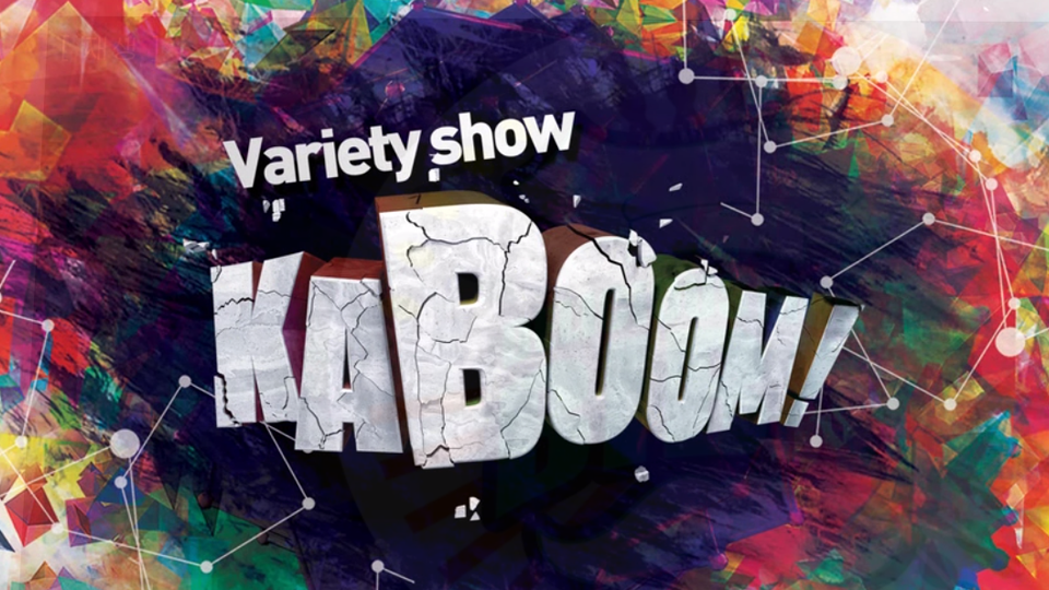The Variety Show, <KaBoom>