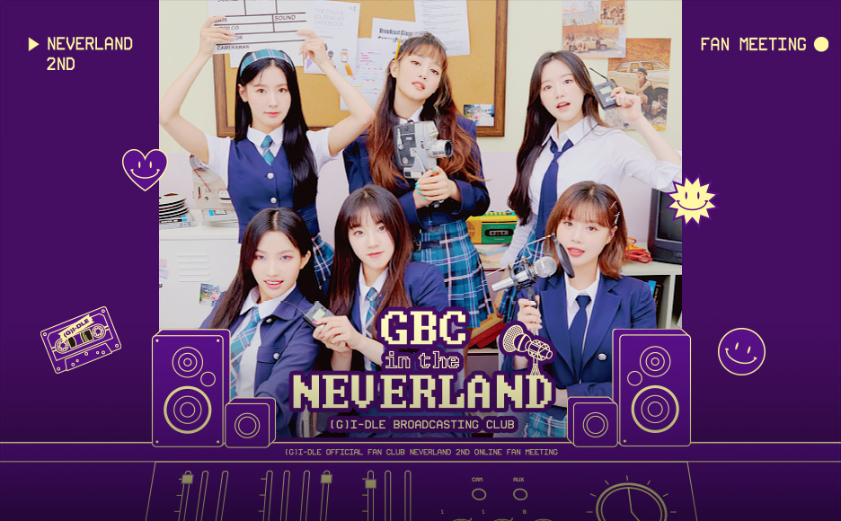 (G)I-DLE OFFICIAL FAN CLUB NEVERLAND 2ND ONLINE FAN MEETING [GBC in the NEVERLAND]