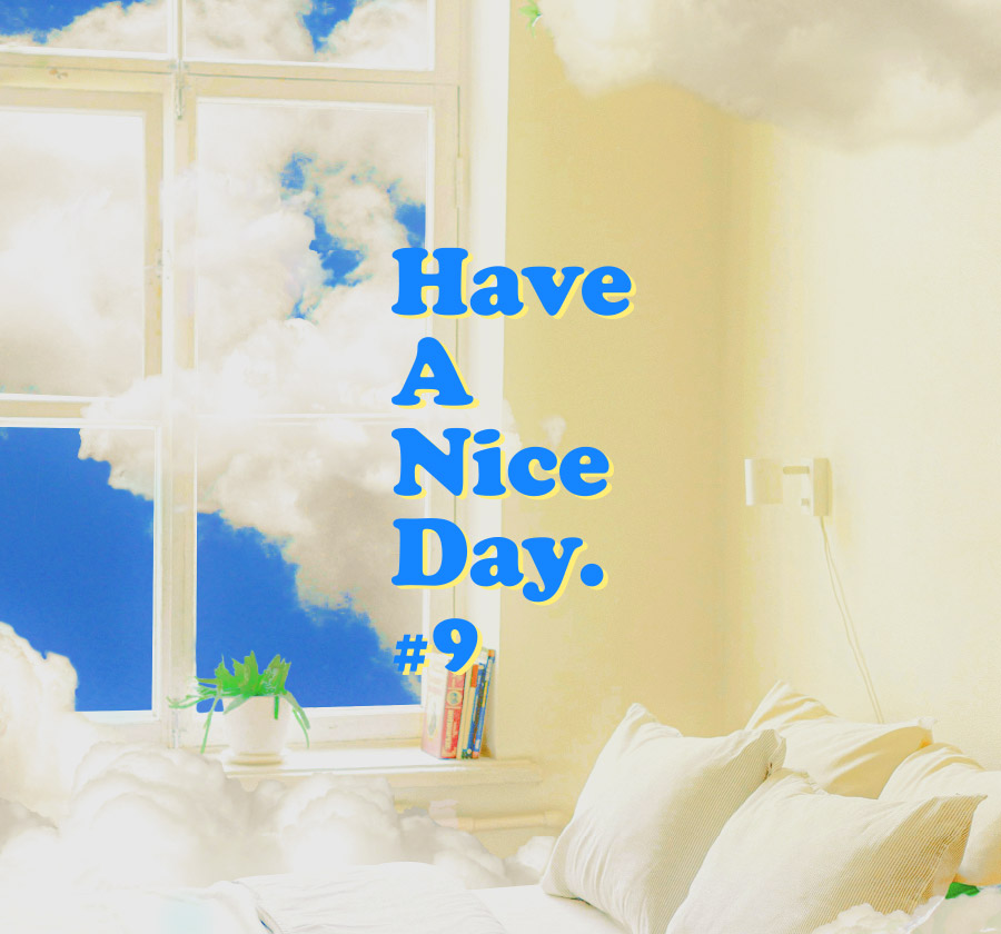 Have A Nice Day #9