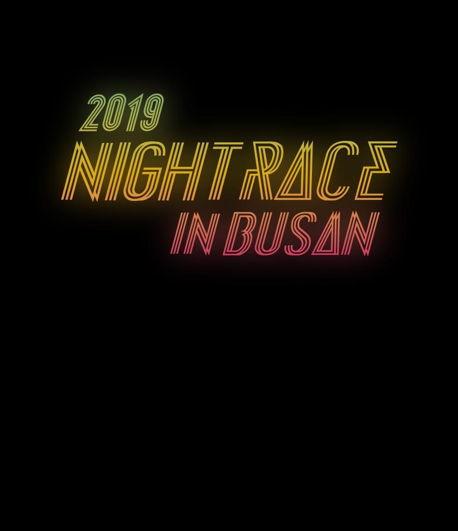 2019 NIGHT RACE  IN BUSAN!!