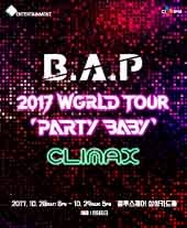 B.A.P 2017 WORLD TOUR 'PARTY BABY' 〈CLIMAX〉 티켓오픈 안내