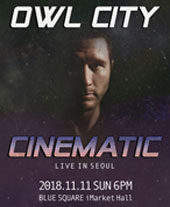 OWL CITY LIVE IN SEOUL 'CINEMATIC' (아울시티 내한공연 'CINEMATIC') 티켓오픈 안내