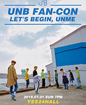 2018 UNB Fan-Con : LET'S BEGIN, UNME 티켓오픈 안내