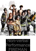 non-verbal performance fireman