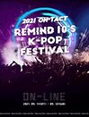 2021 ON-TACT REMIND 10'S K-POP FESTIVAL
