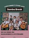LIVECONNECT STAGE vol.13 〈Samba Break〉- Online ticket